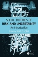 Social Theories of Risk and Uncertainty
