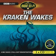 Kraken Wakes, The (Classic Radio Sci-Fi)