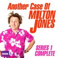 Another Case Of Milton Jones The Complete
