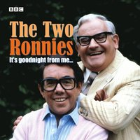 Two Ronnies, The  It's Goodnight From Me
