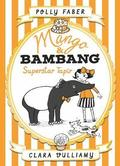Mango &; Bambang: Superstar Tapir (Book Four)