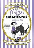 Mango &; Bambang: The Not-a-Pig (Book One)