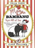 Mango &; Bambang: Tapir All at Sea (Book Two)