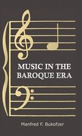 Music in the Baroque Era from Monteverdi to Bach