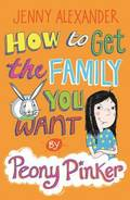 How To Get The Family You Want by Peony Pinker