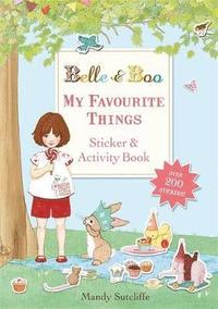Belle &; Boo: My Favourite Things: A Sticker and Activity Book