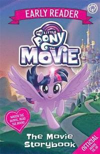 My Little Pony The Movie: Early Reader: The Movie Storybook
