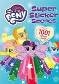 My Little Pony: Super Sticker Scenes: 1001 Stickers