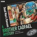 Brother Cadfael Mysteries: Dead Man's Ransom (BBC Radio Crimes)