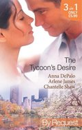 Tycoon's Desire: Under the Tycoon's Protection / Tycoon Meets Texan! / The Greek Tycoon's Virgin Mistress (Mills & Boon By Request)