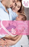 Daughter's Trust / For the Love of Family: A Daughter's Trust / For the Love of Family (Mills & Boon Cherish)