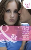 Kiss To Seal The Deal / The Army Ranger's Return: A Kiss to Seal the Deal / The Army Ranger's Return (Heroes Come Home) (Mills & Boon Cherish)