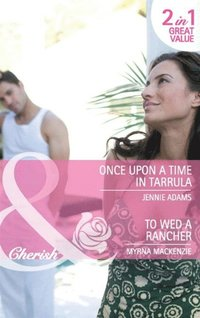 Once Upon a Time in Tarrula / To Wed a Rancher