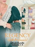 Regency Silk & Scandal eBook Bundle Volumes 1-4: The Lord and the Wayward Lady / Paying the Virgin's Price / The Smuggler and the Society Bride / Claiming the Forbidden Bride (Mills & Boon e-Book Co