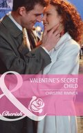 Valentine's Secret Child (Mills & Boon Cherish) (Bravo Family Ties, Book 9)