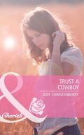 Trust A Cowboy (Mills & Boon Cherish) (The Lazy L Ranch, Book 2)