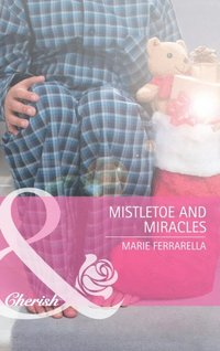 Mistletoe and Miracles (Mills & Boon Cherish) (Kate's Boys, Book 3)