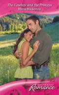 Cowboy and the Princess (Mills & Boon Romance) (Western Weddings, Book 17)