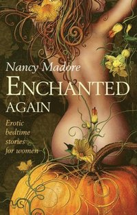 Enchanted Again (Mills & Boon Spice)