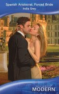Spanish Aristocrat, Forced Bride (Mills & Boon Modern)