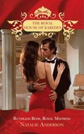 Ruthless Boss, Royal Mistress (The Royal House of Karedes, Book 6)