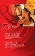 Magnate's Baby Promise / Having The Billionaire's Baby: The Magnate's Baby Promise / Having the Billionaire's Baby (Mills & Boon Desire)