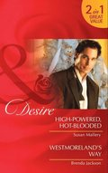 High-Powered, Hot-Blooded / Westmoreland's Way: High-Powered, Hot-Blooded / Westmoreland's Way (Mills & Boon Desire)