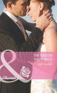 Groom Came Back (Mills & Boon Cherish) (Marriage of Inconvenience, Book 14)