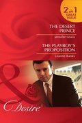 Desert Prince / The Playboy's Proposition: The Desert Prince / The Playboy's Proposition (Mills & Boon Desire)