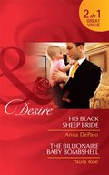 His Black Sheep Bride / The Billionaire Baby Bombshell: His Black Sheep Bride / The Billionaire Baby Bombshell (Mills & Boon Desire)