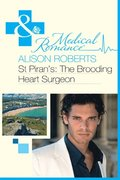 St Piran's: The Brooding Heart Surgeon (Mills & Boon Medical)