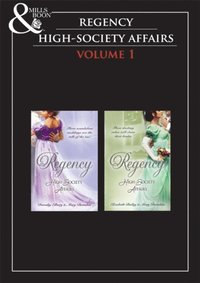 Regency High Society Vol 1 (Mills & Boon Historical)
