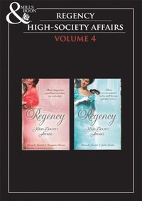 Regency High Society Vol 4 (Mills & Boon Historical)