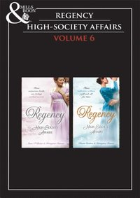Regency High Society Vol 6 (Mills & Boon Historical)