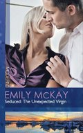 Seduced: The Unexpected Virgin (Mills & Boon Modern) (The Takeover, Book 2)