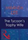Tycoon's Trophy Wife (Mills & Boon Modern) (Wives Wanted, Book 2)