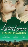 Latin Lovers: Italian Playboys: Bought for the Marriage Bed / The Italian GP's Bride / The Italian's Defiant Mistress