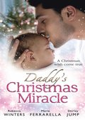 Daddy's Christmas Miracle: Santa in a Stetson (Fatherhood, Book 26) / The Sheriff's Christmas Surprise (Babies & Bachelors USA, Book 11) / Family Christmas in Riverbend