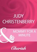 Mommy For A Minute (Mills & Boon Cherish) (Dallas Duets, Book 3)