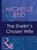 Sheikh's Chosen Wife (Mills & Boon Modern) (Hot-Blooded Husbands, Book 1)