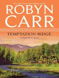Temptation Ridge (A Virgin River Novel, Book 6)