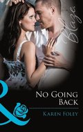 No Going Back (Mills & Boon Blaze)