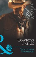 Cowboys Like Us (Mills & Boon Blaze) (Sons of Chance, Book 6)