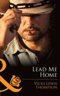 Lead Me Home (Mills & Boon Blaze) (Sons of Chance, Book 10)