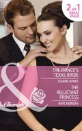 Prince's Texas Bride / The Reluctant Princess: The Prince's Texas Bride / The Reluctant Princess (Mills & Boon Cherish)