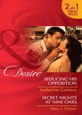 Seducing His Opposition / Secret Nights at Nine Oaks: Seducing His Opposition (Miami Nights, Book 2) / Secret Nights at Nine Oaks (Mills & Boon Desire)