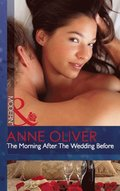 Morning After The Wedding Before (Mills & Boon Modern)
