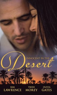 Innocent in the Desert: The Sheikh's Impatient Virgin / The Sheikh's Convenient Virgin / The Desert Lord's Bride (Mills & Boon M&B)