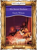 His Secret Duchess (Mills & Boon Vintage 90s Modern)