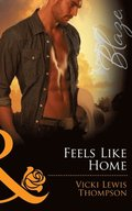 Feels Like Home (Mills & Boon Blaze) (Sons of Chance, Book 11)